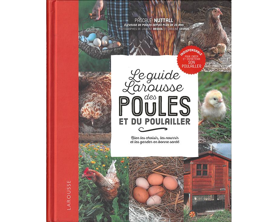 Livre Le guide Larousse des poules et du poulailler