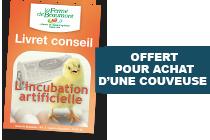 Livret conseil incubation offert pour tout achat d'une couveuse