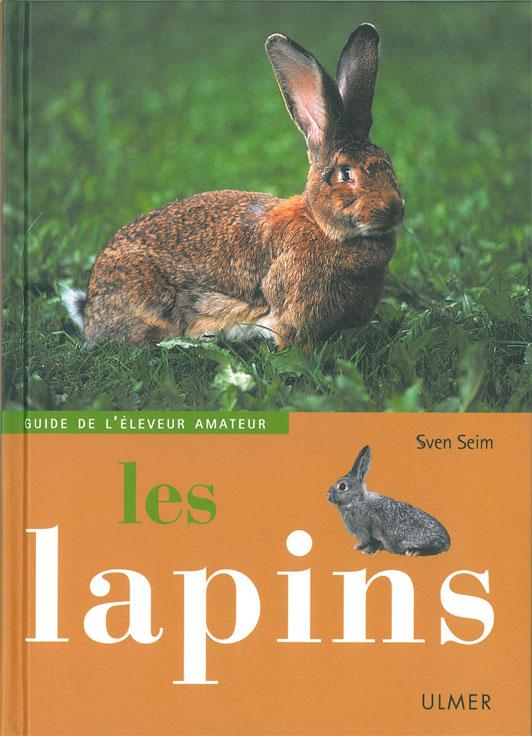 Les lapins, guide de l��leveur amateur