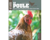 La poule, les cahiers de l'élevage